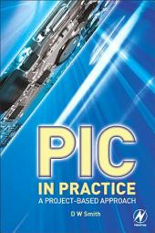 PIC in Practice: A Project-based Approach, Edition 2