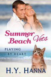Summer Beach Vets:Playing by Heart (Book 3): ~ A sweet clean small town beach romance set Down Under