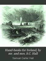 Hand books for Ireland  by mr  and mrs  S C  Hall PDF