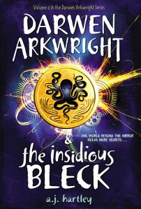 Darwen Arkwright and the Insidious Bleck Book