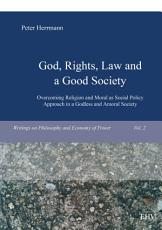 God  Rights  Law and a Good Society PDF