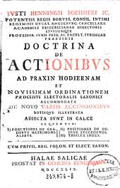 Iusti Henningii Boehmeri doctrina de actionibus ad praxin hodiernam et novissimam ordinationem processus electoralis Saconici accomodata (etc.)