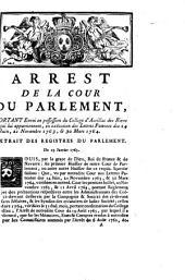 Arrest De La Cour De Parlement, Portant Envoi en possession du College d'Aurillac des Biens qui lui appartiennent, en exécution des Lettres Patentes des 14 Juin, 21 Novembre 1763, & 30 Mars 1764: Extrait Des Registres Du Parlement. Du 29 Janvier 1765