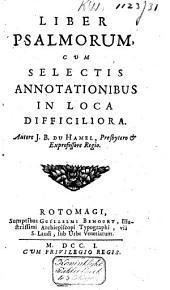 Liber Psalmorum, cum selectis annotationibus in loca difficiliora
