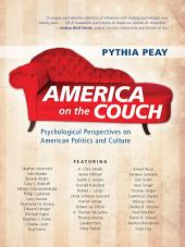 America on the Couch: Psychological Perspectives on American Politics and Culture