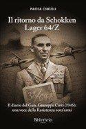 Il ritorno da Schokken Lager 64/Z: Il diario del Generale Giuseppe Cinti (1945): una voce della Resistenza senz'armi