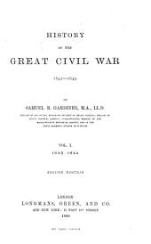 History of the great civil war, 1642-1649: Volume 1