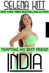 Tempting His Best Friend: India (Steamy, Barely Legal, Taboo Romance, Erotic Sex Stories): Tempting His Best Friend