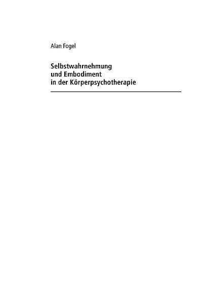 Selbstwahrnehmung Und Embodiment In Der Korperpsychotherapie Vom Korpergefuhl Zur Kognition