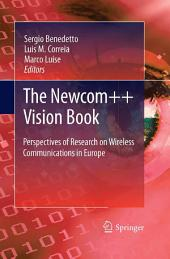 The Newcom++ Vision Book: Perspectives of Research on Wireless Communications in Europe