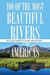 100 of the Most Beautiful Rivers In the Americas