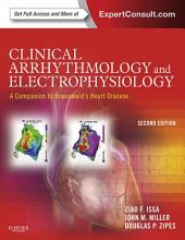 Clinical Arrhythmology and Electrophysiology: A Companion to Braunwald's Heart Disease: Expert Consult: Online and Print, Edition 2