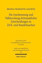 Die Anerkennung und Vollstreckung drittstaatlicher Entscheidungen in Zivil  und Handelssachen PDF