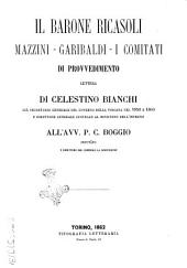 Il barone Ricasoli, Mazzini, Garibaldi, i comitati di provvedimento lettera di Celestino Bianchi ... all'avv. P.C. Boggio ..