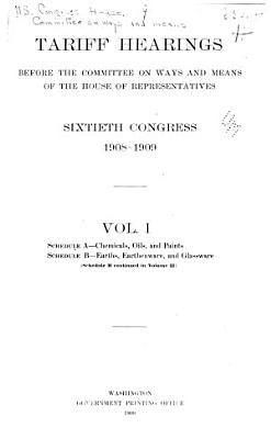 Tariff Hearings Before the Committee on Ways and Means   1908 09