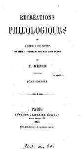Récréations philologiques ou recueil de notes pour servir à l'histoire des mots de la langue française