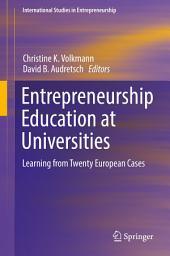 Entrepreneurship Education at Universities: Learning from Twenty European Cases
