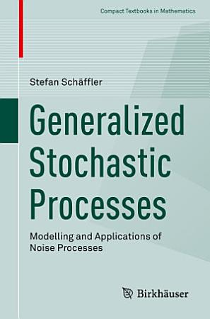 Generalized Stochastic Processes PDF