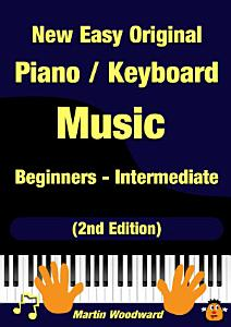 New Easy Original Piano   Keyboard Music   Beginners   Intermediate  2nd Edition  Book