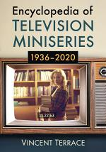 Encyclopedia of Television Miniseries, 1936-2020