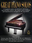Great piano solos    a wonderful variety of well known showtunes  jazz and blues classics  film themes  great standards and classicla pieces arranged for the solo pianist    the black book PDF