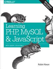 Learning PHP, MySQL & JavaScript: With jQuery, CSS & HTML5, Edition 4