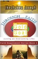 Through Faith  Living an Overcoming Life  Faith Supplement Series   3  PDF