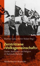 Zerstrittene »Volksgemeinschaft«: Glaube, Konfession und Religion im Nationalsozialismus