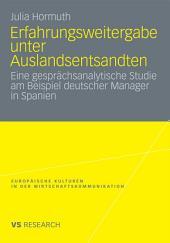Erfahrungsweitergabe unter Auslandsentsandten: Eine gesprächsanalytische Studie am Beispiel deutscher Manager in Spanien