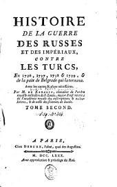 Histoire de la guerre des Russes et des impériaux, contre les Turcs, en 1736, 1737, 1738, & 1739, & de la paix de Belgrade qui la termina ...