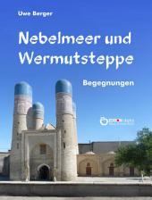 Nebelmeer und Wermutsteppe: Begegnungen