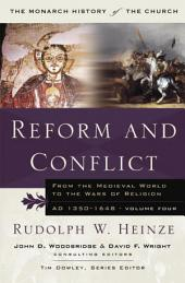 Reform and Conflict: From the Medieval World to the Wars of Religion, AD 1350-1648 Volume Four