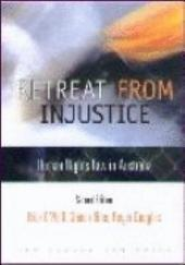 Retreat from Injustice: Human Rights Law in Australia