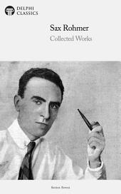 Delphi Collected Works of Sax Rohmer US (Illustrated)