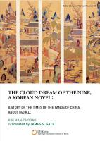 The Cloud Dream of the Nine  a Korean novel  a Story of the Times of the Tangs of China about 840 A D PDF