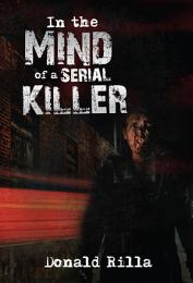 In the Mind of a Serial Killer