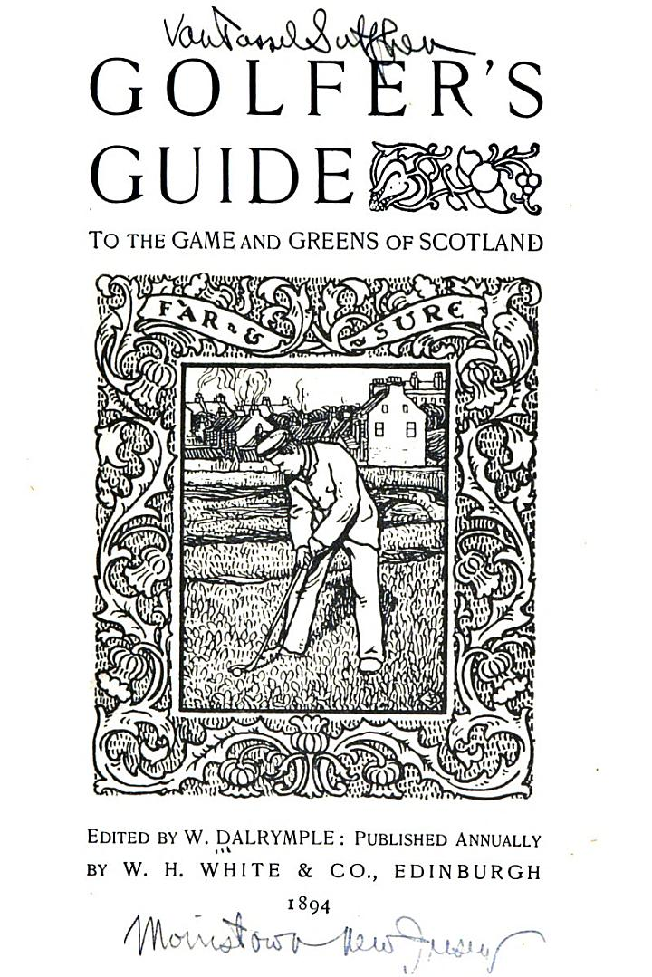 Golfer's Guide to the Game and Greens of Scotland