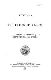 Ethica; Or, The Ethics of Reason