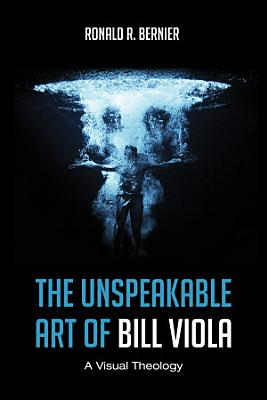 The Unspeakable Art of Bill Viola