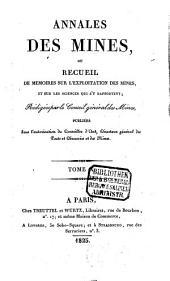 Annales des mines: ou recueil de mémoires sur l'exploitation des mines et sur les sciences et les arts qui s'y rapportent, Volume10