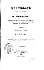 Wapendronk ter eere van oud-Nederland: het eerst ingesteld bij het afscheidsmaal van de onder-officieren der dienstdoende schutterij te 's Gravenhage, op dingsdag den 12 october 1830