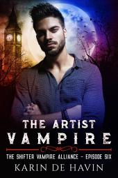 The Artist Vampire Episode Six: The Shifter Vampire Alliance