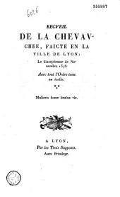 Recveil de la Chevavchee, faicte en la Ville de Lyon : Le dixseptiesme de Nouembre 1578