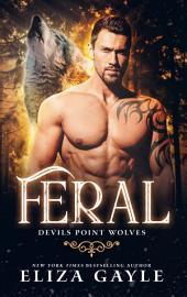Feral: Wolf Shifter Romance