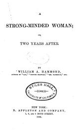A Strong-minded Woman, Or, Two Years After
