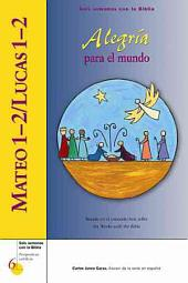 Mateo 1-2 / Lucas 1-2 / Matthew 1-2 / Luke 1-2: Alegria para el mundo / Joy to the World