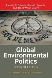 Global Environmental Politics: Edition 7