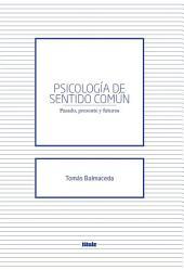 Psicología de sentido común: Pasado, presente, futuros