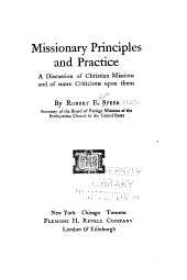 Missionary Principles and Practice: A Discussion of Christian Missions and of Some Criticisms Upon Them
