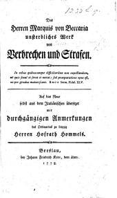 Des Herren Marquis von Beccaria unsterbliches Werk von Verbrechen und Strafen ... Auf das neue selbst aus dem Italiänischen übersezet [by P. J. Flathe] mit ... Anmerkungen des ... Herren ... Hommels
